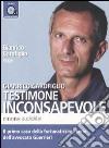Testimone inconsapevole letto da Gianrico Carofiglio. Audiolibro. CD Audio formato MP3. Ediz. integrale