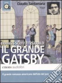 Il grande Gatsby letto da Claudio Santamaria. Audiolibro. CD Audio formato MP3. Ediz. integrale  di Fitzgerald Francis Scott