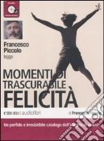 Momenti di trascurabile felicità letto da Francesco Piccolo. Audiolibro. CD Audio formato MP3. Ediz. integrale libro