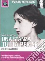 Una stanza tutta per sé letto da Manuela Mandracchia. Audiolibro. CD Audio formato MP3 libro