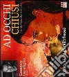 Ad occhi chiusi letto da Gianrico Carofiglio. Audiolibro. CD Audio formato MP3. Ediz. integrale libro