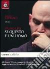 Se questo è un uomo letto da Roberto Saviano. Audiolibro. CD Audio Formato MP3  di Levi Primo