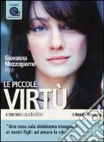 Le piccole virtù letto da Giovanna Mezzogiorno. Audiolibro. 3 CD Audio formato MP3. Ediz. integrale libro