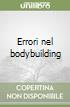 Errori nel bodybuilding libro