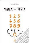 Numeri in testa. Ediz. multilingue