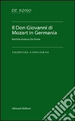 Il Don Giovanni di Mozart in Germania. Rochlitz traduce Da Ponte. Con chiave USB libro