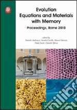 Evolution equations and materials with memory. Proceedings, Rome 2010 libro