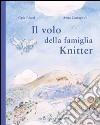 Il volo della famiglia Knitter libro