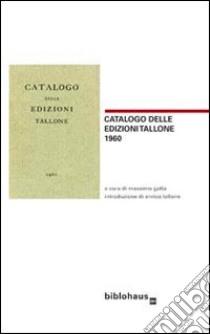 Libreria antiquaria Umberto Saba. Catalogo primo (1923) e altri scritti sulla libreria libro