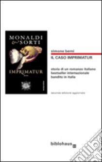 Il caso imprimatur. Storia di un romanzo italiano libro di Berni Simone