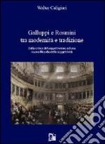 Galuppi e Rosmini tra modernità e tradizione. Dalla critica del soggettivismo ad una nuova filosofia della soggettività libro