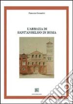 L'abbazia di Sant'Anselmo in Roma