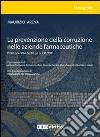 La prevenzione della corruzione nelle aziende farmaceutiche. Profili operativi del D.Lgs. n. 231/2001 libro