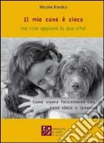 Il mio cane è cieco ma vive appieno la sua vita! libro