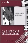 La Sinfonia dell'assassino libro di Destremau Jean-Baptiste