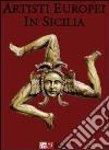 Artisti europei in Sicilia libro