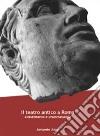 Il teatro antico a Roma libro