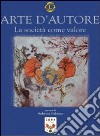 Arte d'autore. La società come valore libro