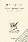 M.U.R.E. Massoneria Universale di Rito Europeo. Istruzioni, cerimonie, rituali libro