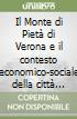 Il Monte di Pietà di Verona e il contesto economico-sociale della città nel secondo Settecento libro