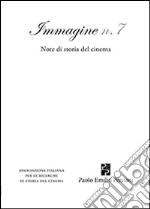 Immagine. Note di storia del cinema. Vol. 7 libro