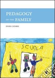Pedagogy of the family libro di Catarsi Enzo