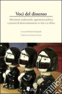 Voci del dissenso. Movimenti studenteschi, opposizione politica e processi di democratizzazione in Asia e in Africa libro
