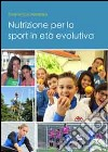 Nutrizione per lo sport in età evolutiva libro