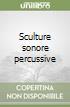 Sculture sonore percussive
