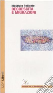 Decrescita e migrazioni libro di Pallante Maurizio