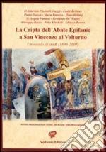 La cripta dell'abate Epifanio a San Vincenzo al Volturno. Un secolo di studi (1896-2007) libro