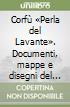 Corfù «Perla del Lavante». Documenti, mappe e disegni del Museo Correr. Con CD-ROM libro