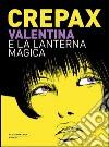 Valentina e la lanterna magica libro di Crepax Guido