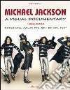 Michael Jackson. A visual documentary 1958-2009. Biografia completa del re del pop