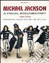 Michael Jackson. A visual documentary 1958-2009. Biografia completa del re del pop libro