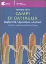 Campi di battaglia. Biodiversità e agricoltura industriale libro