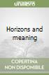Horizons and meaning libro