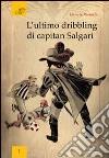 L'ultimo dribbling di capitan Salgari libro