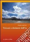 Vulcani e dintorni dell'io libro