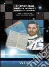 Two hundred eleven days in space. Anatoli N. Berezovoy. The diary, mail and history. 13 May - 10 December 1982 orbital space station Salyut 7 libro