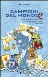 Campioni del mondo. I francobolli dei paesi organizzatori e vincitori dei Mondiali di calcio 2010-2014 (2) libro