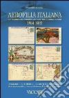 Aerofilia Italiana 1884-1920. Dai pionieri dell'aviazione agli «Assi» della grande guerra libro