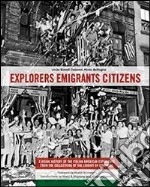 Explorers emigrants citizens. A visual history of the italian american experience from the collections of Library of Congress libro