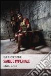 Sangue imperiale libro
