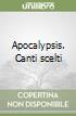 Apocalypsis. Canti scelti libro
