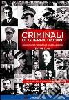 Criminali di guerra italiani. Accuse, processi e impunità nel secondo dopoguerra libro