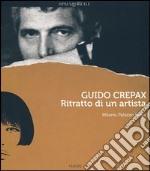 Guido Crepax. Ritratto di un artista. Catalogo della mostra (Milano, 20 giugno-15 settembre 2013). Ediz. italiana, inglese e francese libro