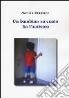 Un bambino su cento ha l'autismo libro