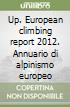 UP 2012 European Climbing Report. Annuario di alpinismo europeo