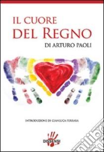 Il cuore del regno libro di Paoli Arturo